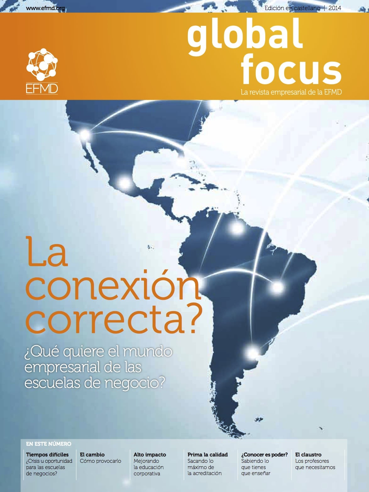http://globalfocusmagazine.com/wp-content/uploads/2016/09/EFMD-Global-Focus-Spanish-Pilot-Issue-2014_ONLINE.pdf